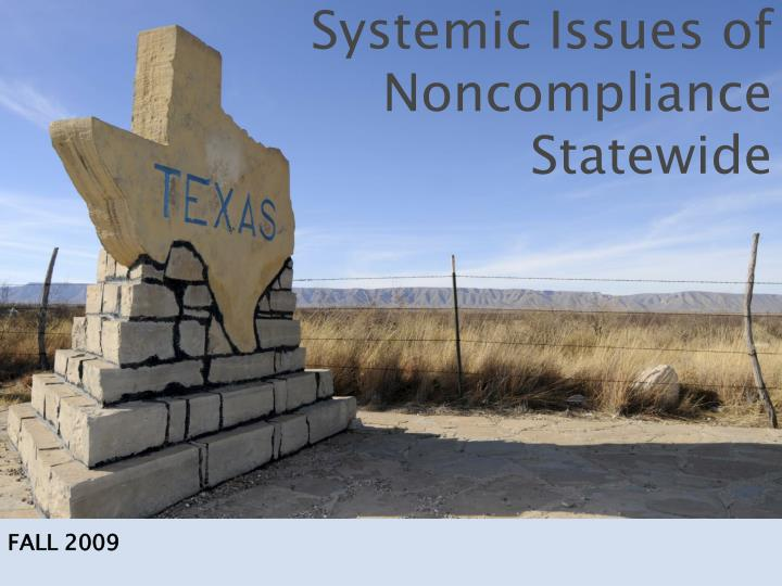 Systemic issues of noncompliance statewide