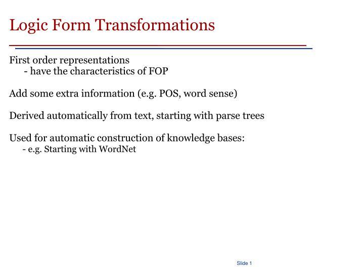 Logic Form Transformations