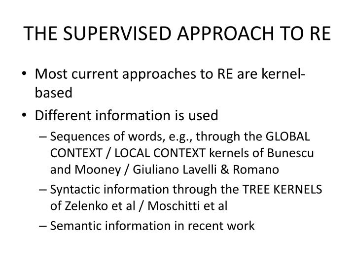 THE SUPERVISED APPROACH TO RE