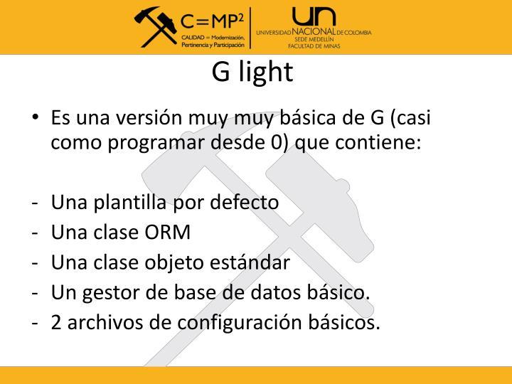 G light