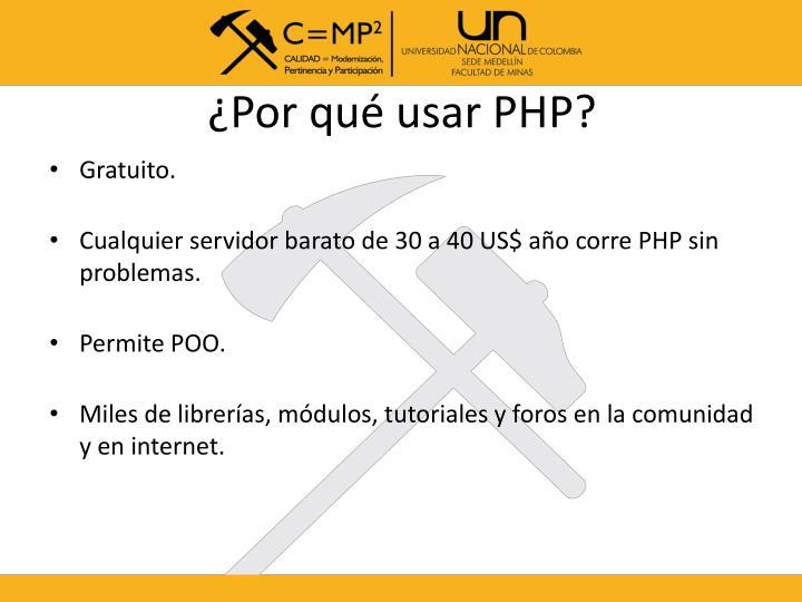 ¿Por qué usar PHP?