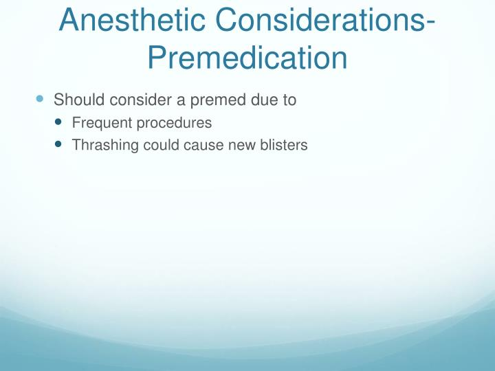 Anesthetic Considerations- Premedication