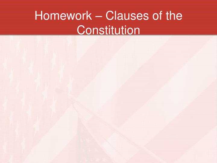 Homework – Clauses of the Constitution