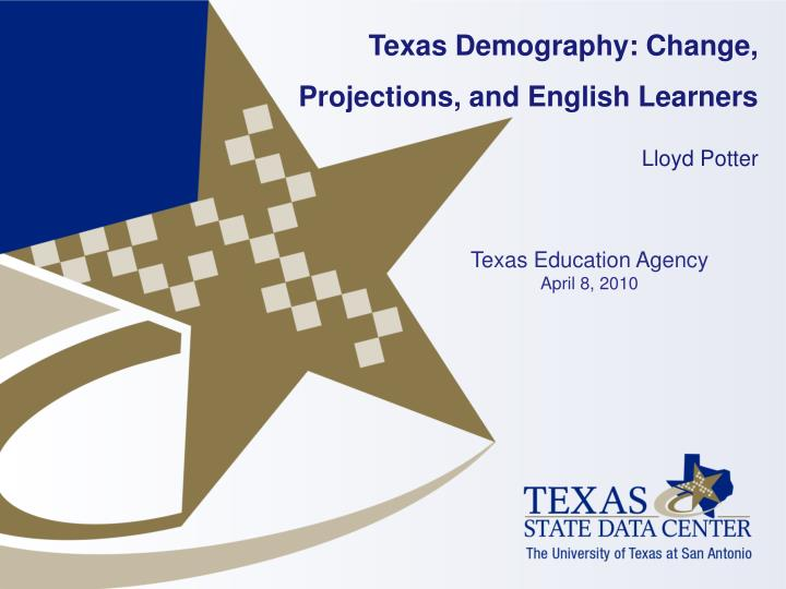 Texas Demography: Change, Projections, and English Learners