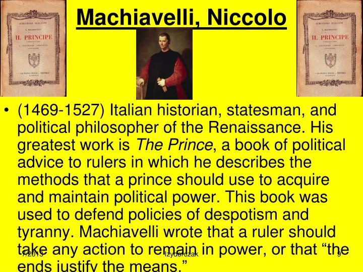 the important methods to maintain power in the prince a book by niccolo machiavelli Appearances not only can be deceptive, as machiavelli points out, but appearances also should be deceptive.