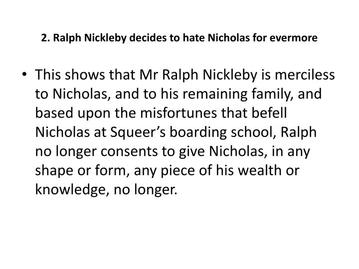 2. Ralph Nickleby decides to hate Nicholas for evermore