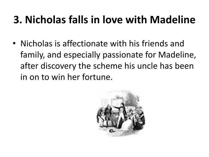 3. Nicholas falls in love with Madeline