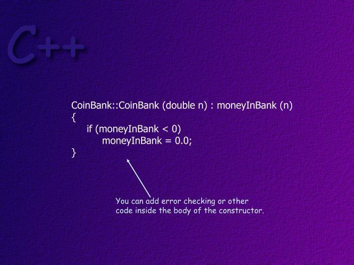 CoinBank::CoinBank (double n) : moneyInBank (n)