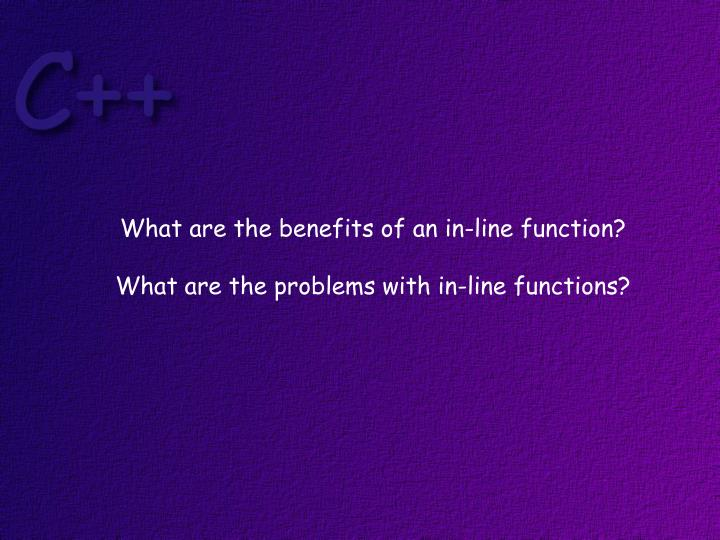 What are the benefits of an in-line function?
