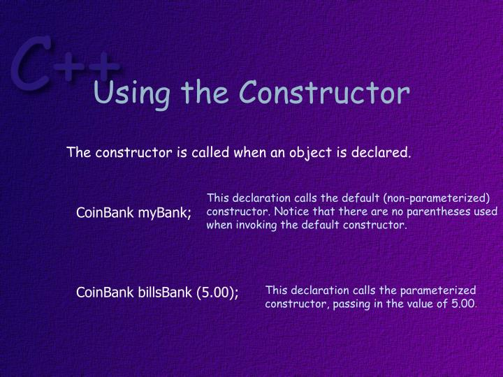 Using the Constructor