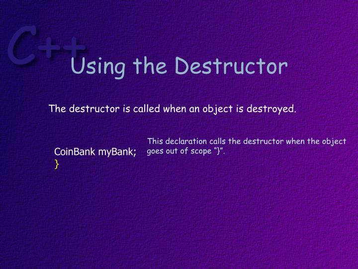 Using the Destructor