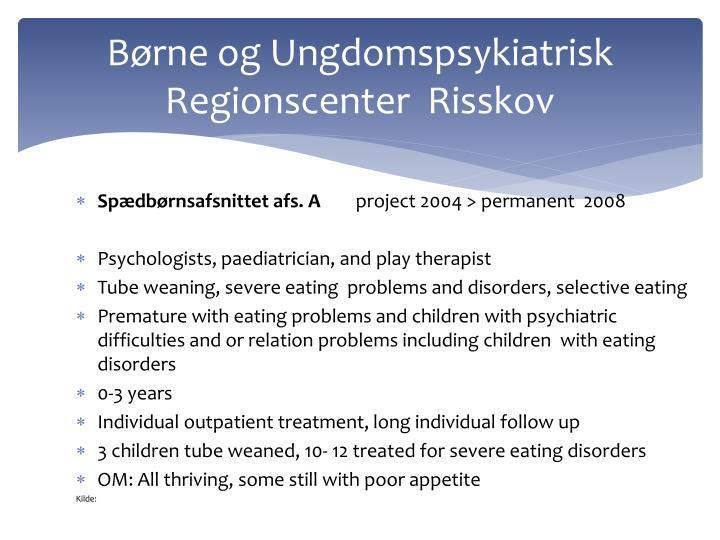 Børne og Ungdomspsykiatrisk Regionscenter  Risskov