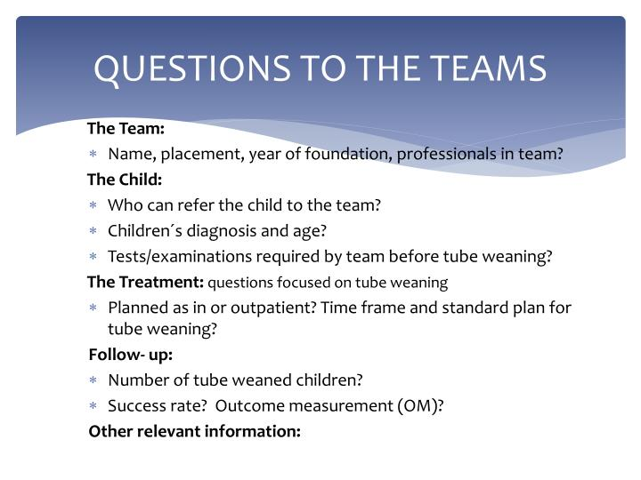 Questions to the teams