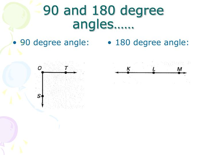 90 and 180 degree angles