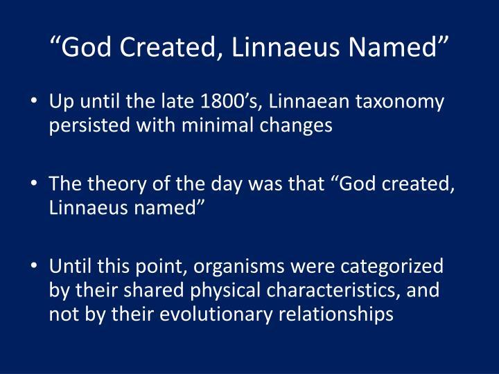 """""""God Created, Linnaeus Named"""""""
