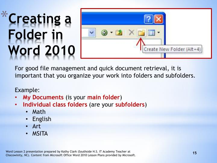 For good file management and quick document retrieval, it is important that you organize your work into folders and subfolders.