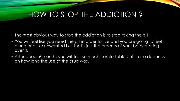 How to stop the addiction ?