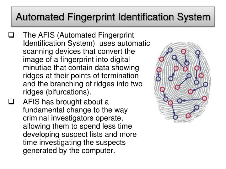 Automated Fingerprint Identification System