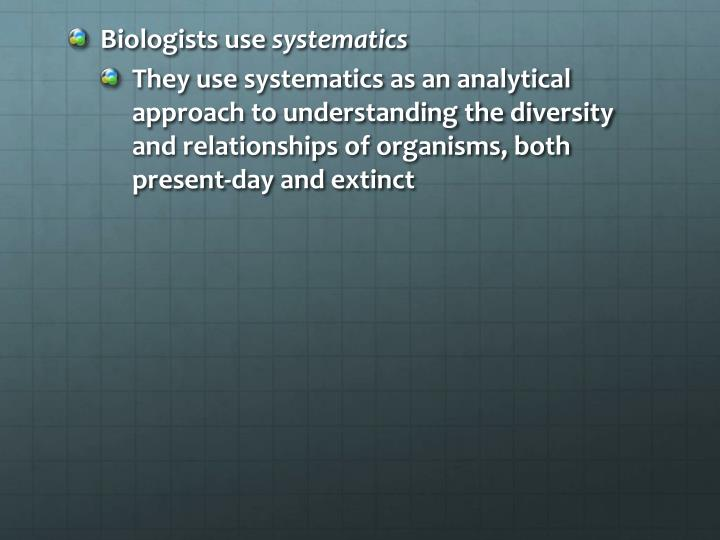 Biologists use