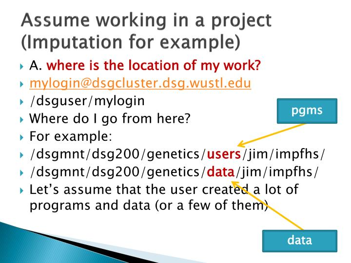 Assume working in a project (Imputation for example)