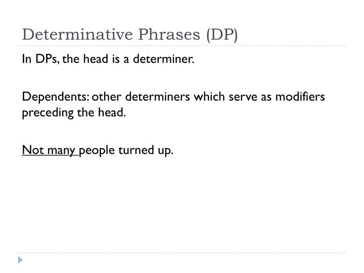 Determinative Phrases (DP)