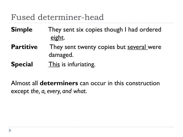 Fused determiner-head