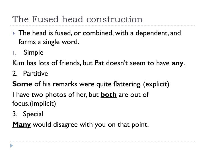 The Fused head construction
