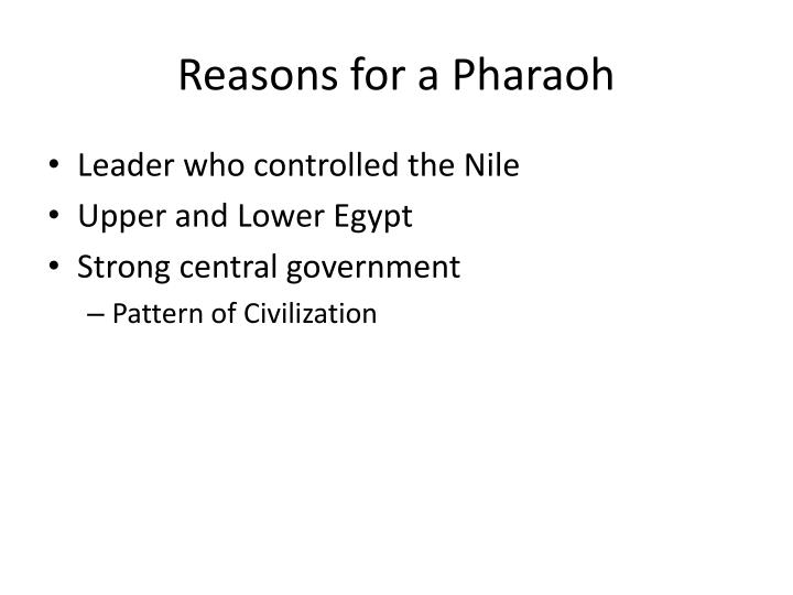 Reasons for a pharaoh