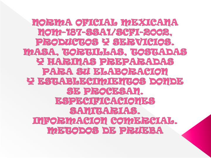 NORMA OFICIAL MEXICANA NOM-187-SSA1/SCFI-2002, PRODUCTOS Y SERVICIOS.