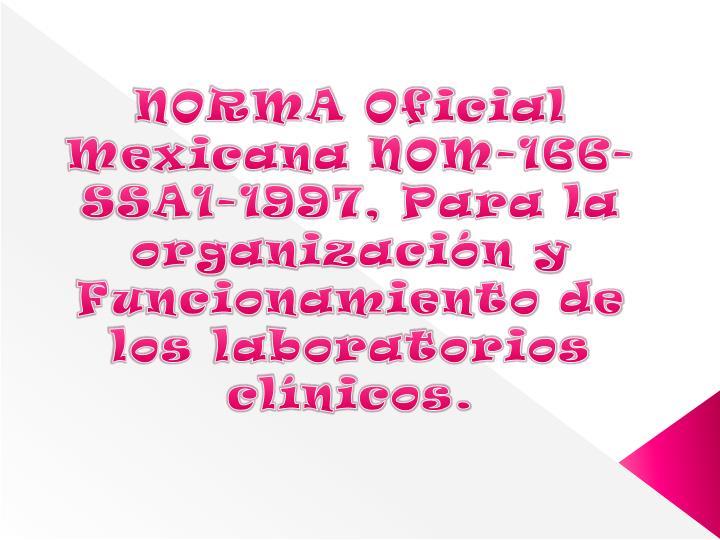 NORMA Oficial Mexicana NOM-166-SSA1-1997, Para la organización y