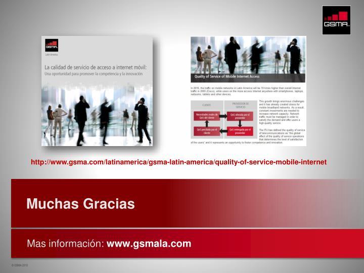 http://www.gsma.com/latinamerica/gsma-latin-america/quality-of-service-mobile-internet