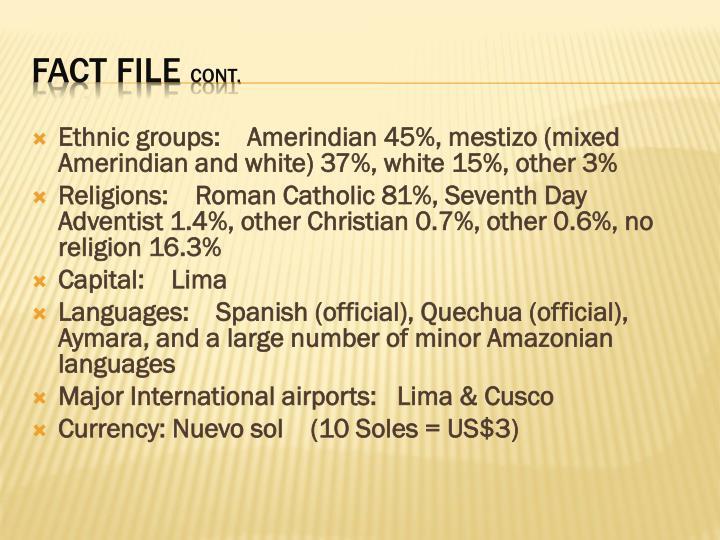 Ethnic groups: Amerindian 45%, mestizo (mixed Amerindian and white) 37%, white 15%, other 3%