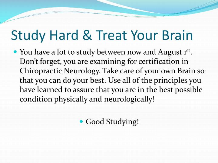 Study Hard & Treat Your Brain