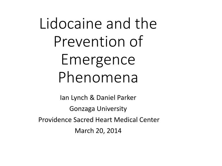 Lidocaine and the prevention of emergence phenomena
