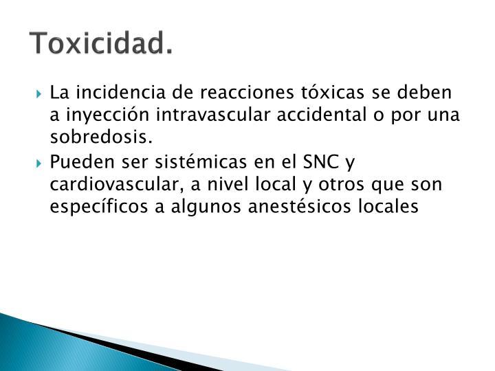 Toxicidad.