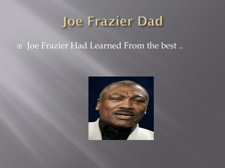 Joe Frazier Dad