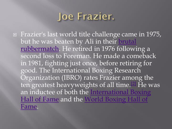 Joe Frazier.