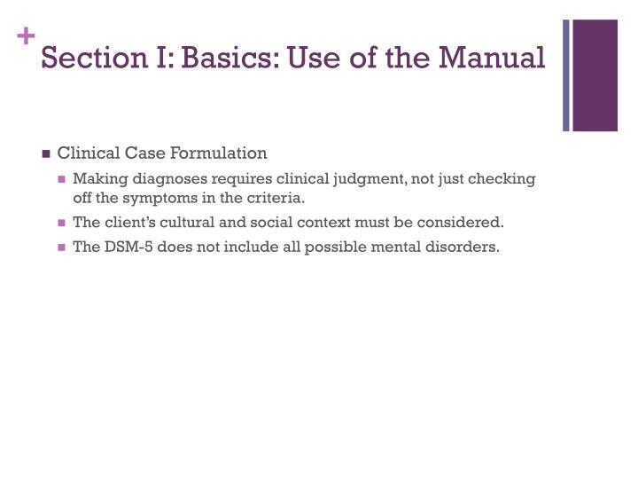 Section I: Basics: Use of the Manual