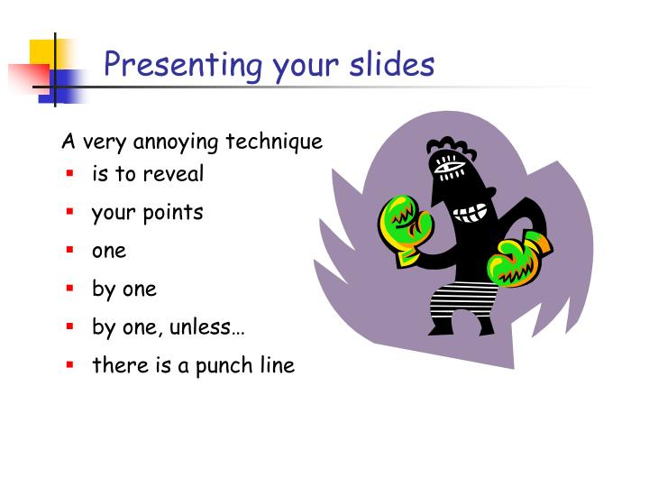 Presenting your slides