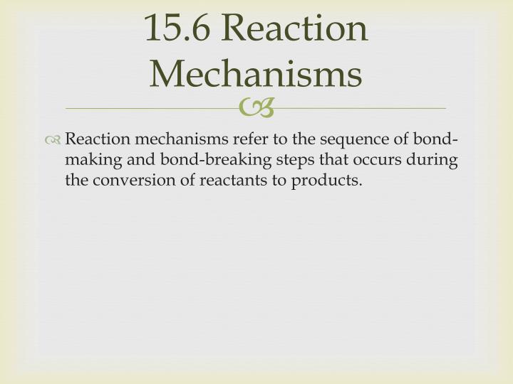 15.6 Reaction Mechanisms