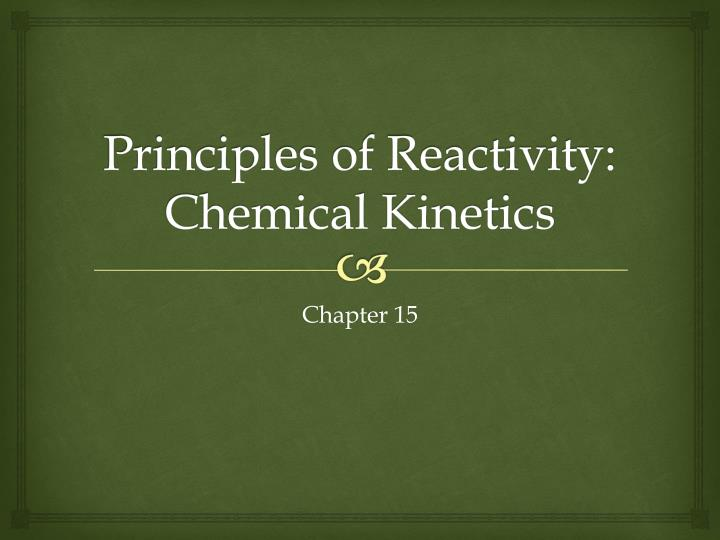 Principles of reactivity chemical kinetics