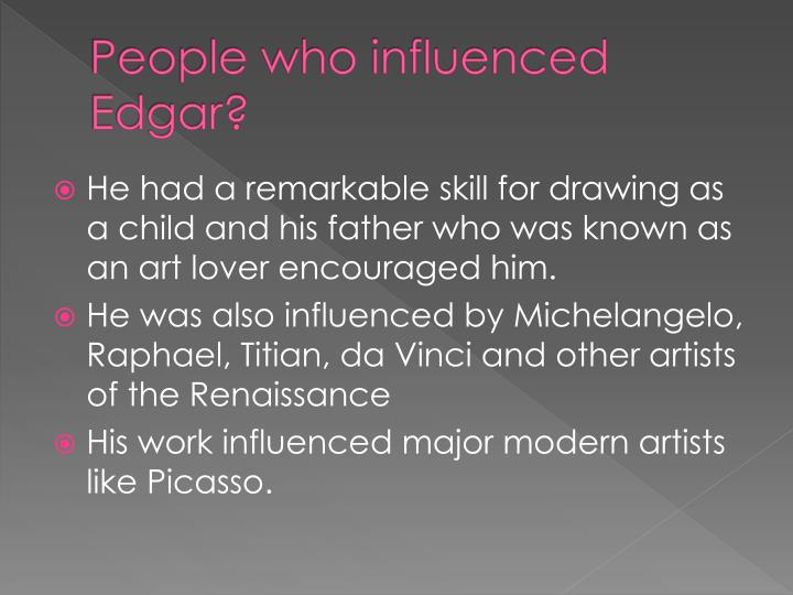 People who influenced Edgar?