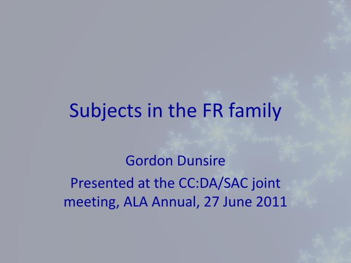 Subjects in the FR family