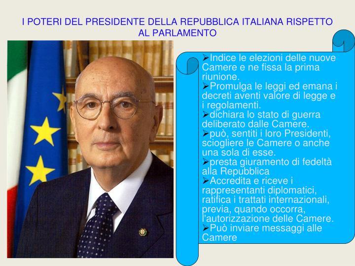 I POTERI DEL PRESIDENTE DELLA REPUBBLICA ITALIANA RISPETTO AL PARLAMENTO