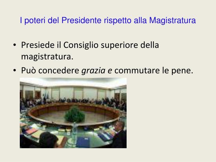 I poteri del Presidente rispetto alla Magistratura