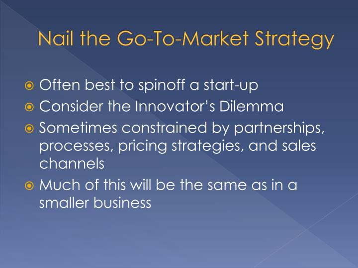 Nail the Go-To-Market Strategy