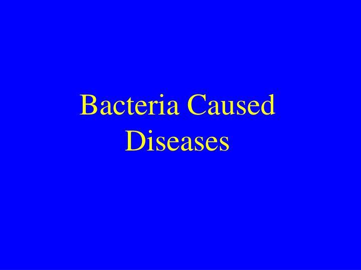Bacteria Caused Diseases