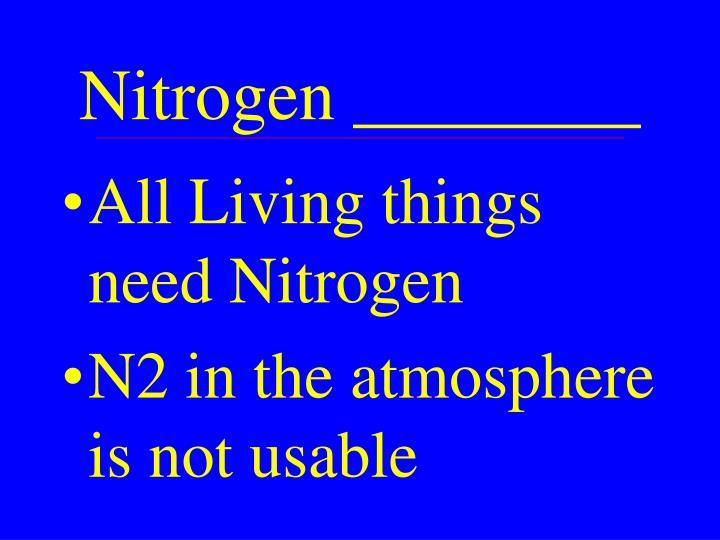 Nitrogen ________