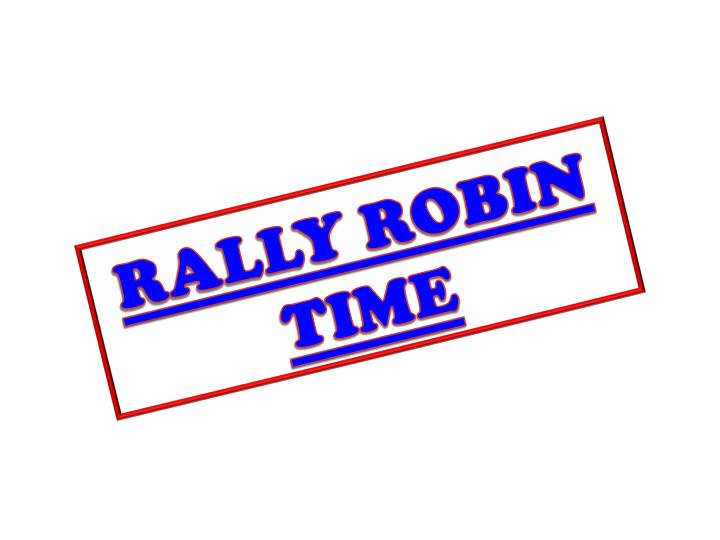 RALLY ROBIN TIME