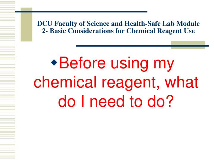 Dcu faculty of science and health safe lab module 2 basic considerations for chemical reagent use